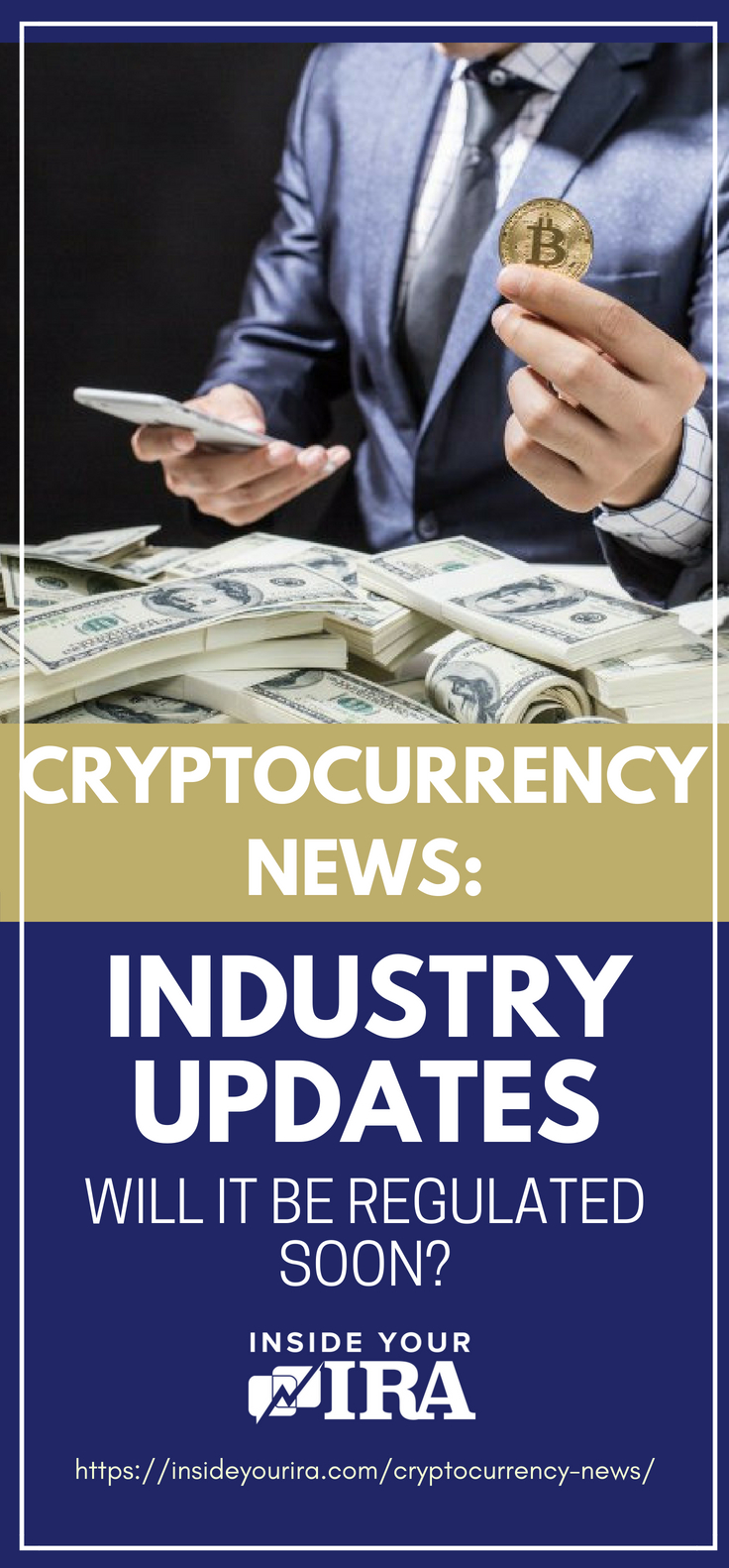 Pinterest Placard | Cryptocurrency News: Industry Updates | Will It Be Regulated Soon | Bitcoin | New York Stocks Exchange | Goldman Sachs | https://insideyourira.com/cryptocurrency-news/