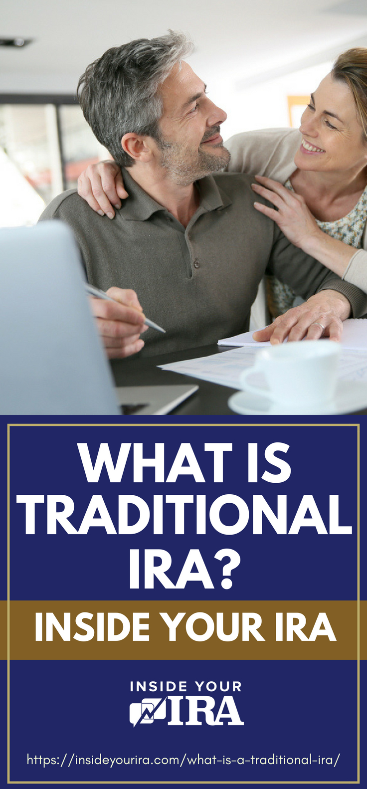 Pinterest Placard | What Is A Traditional IRA? | Inside Your IRA 1 | https://insideyourira.com/what-is-a-traditional-ira/