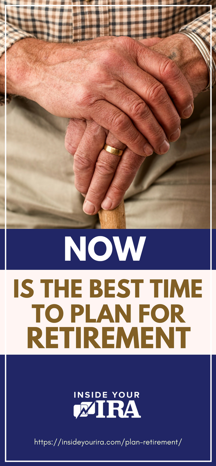 NOW Is The Best Time To Plan For Retirement https://insideyourira.com/plan-retirement/