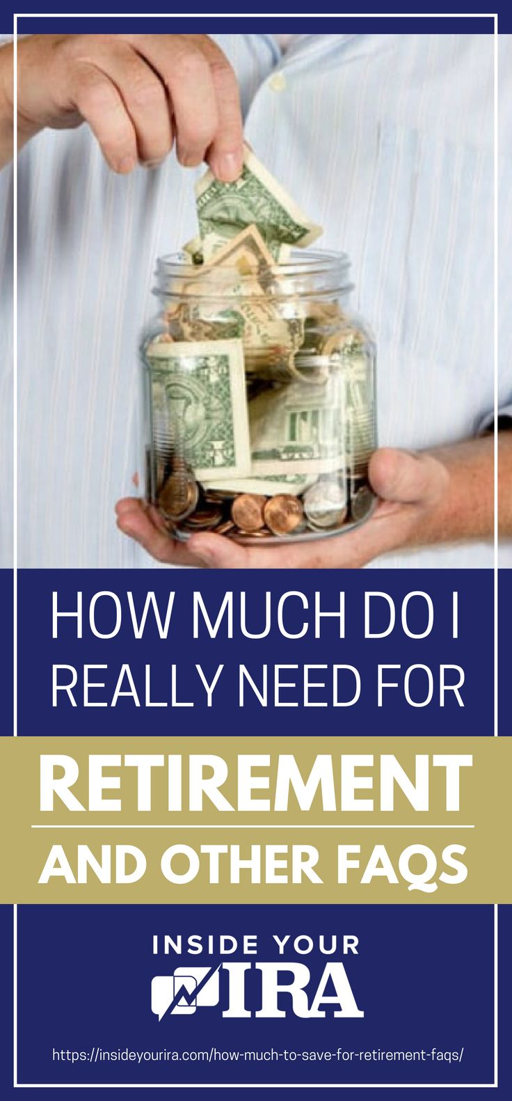 How Much Do I Need For Retirement? | Inside Your IRA https://insideyourira.com/how-much-do-i-need-for-retirement/