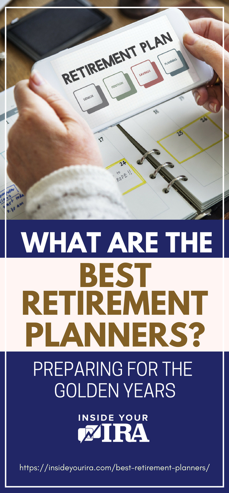 Pinterest Placard | What Are The Best Retirement Planners? Preparing For The Golden Years | Inside Your IRA | looking for retirement planners