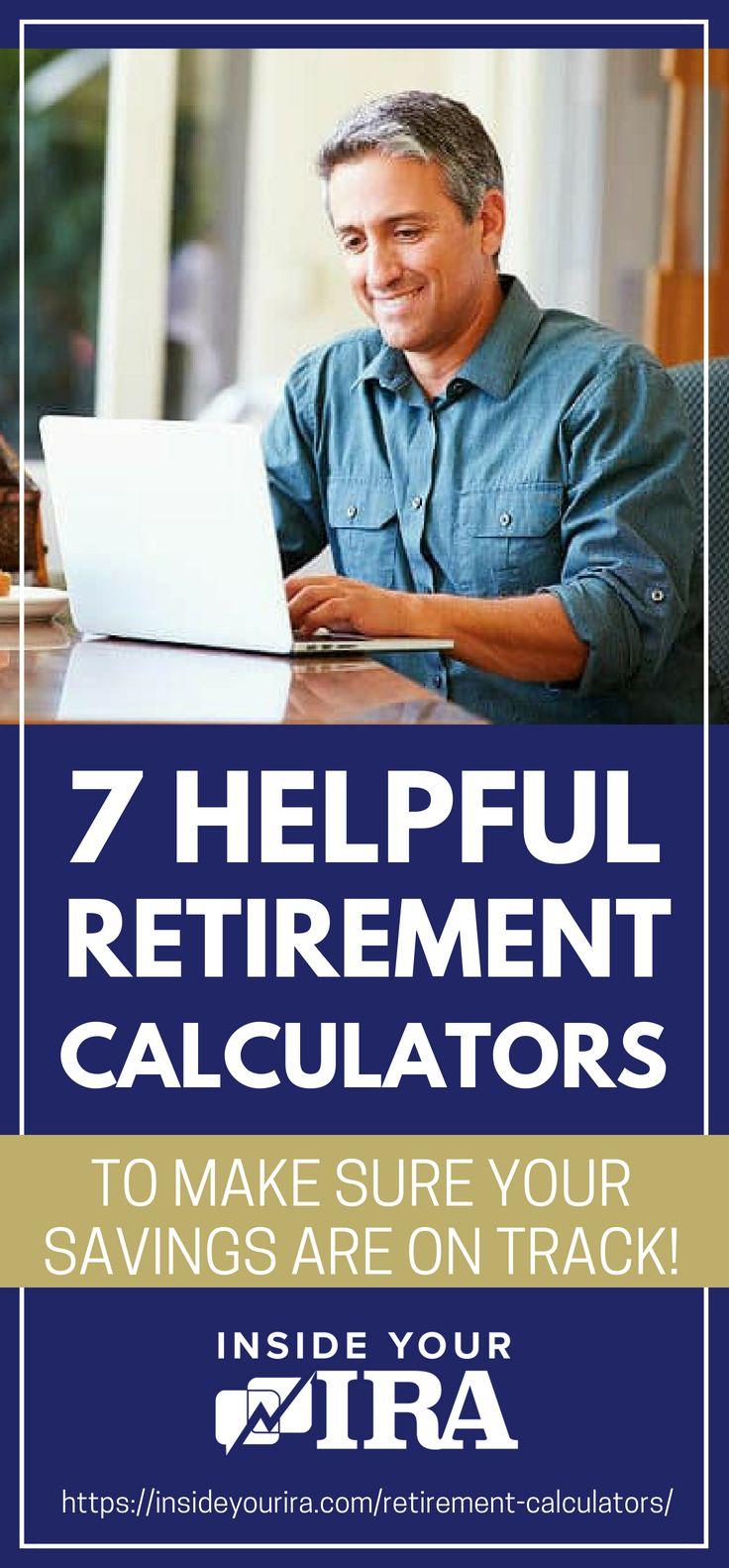 Helpful Retirement Calculators To Make Sure Your Savings Are On Track! | Inside Your IRA https://insideyourira.com/retirement-calculators/