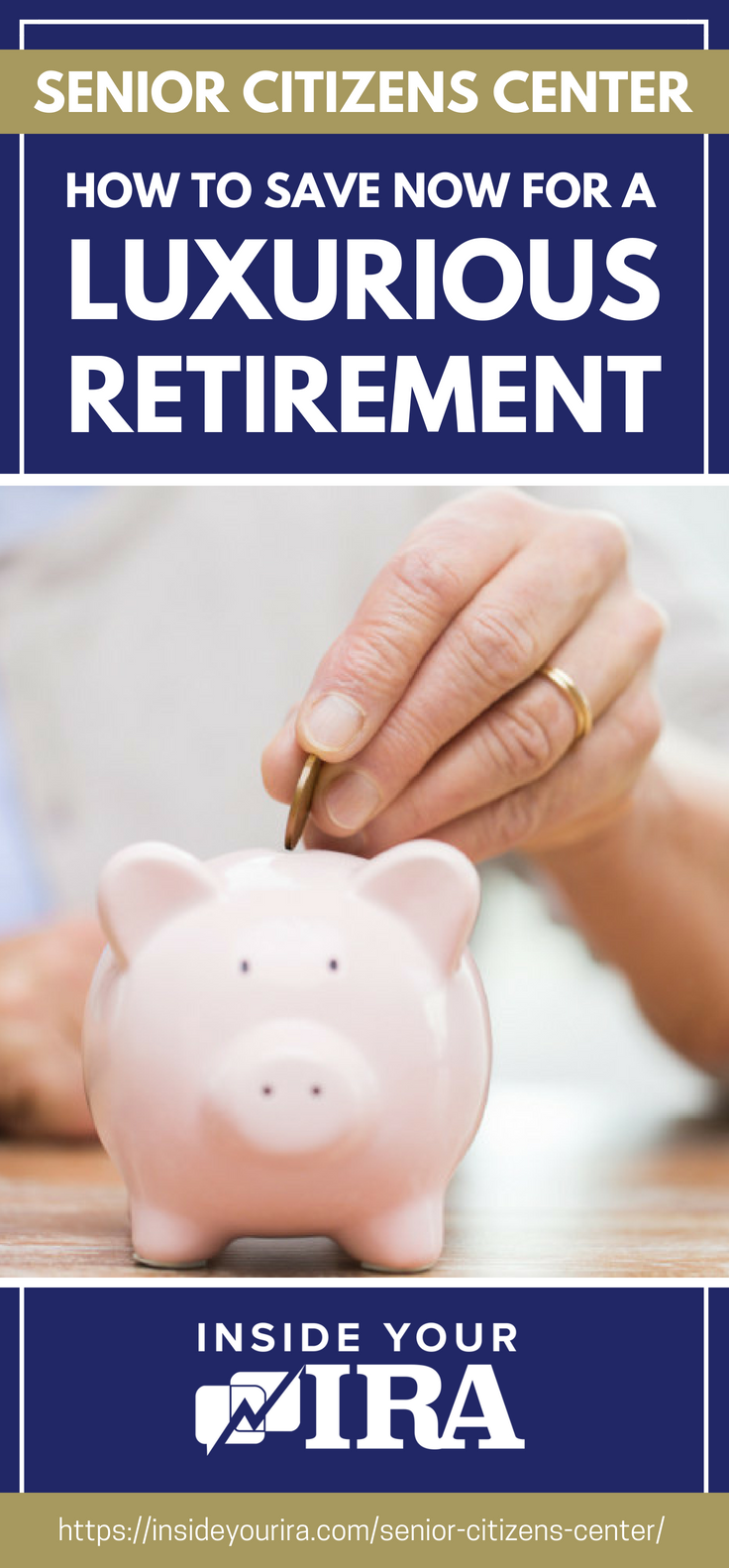 Senior Citizens Center | How To Save NOW For A Luxurious Retirement https://insideyourira.com/senior-citizens-center/