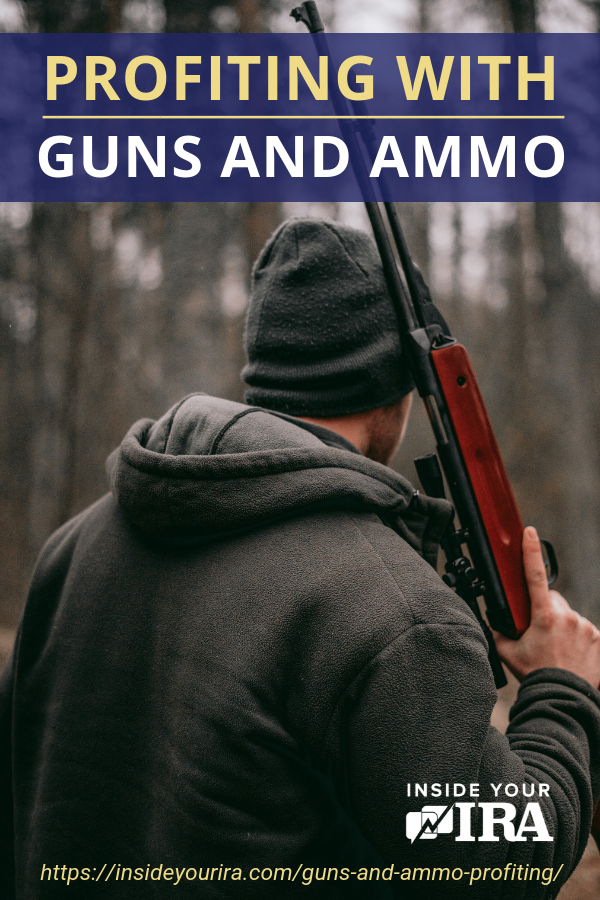 Profiting With Guns and Ammo   Inside Your IRA https://insideyourira.com/guns-and-ammo-profiting/