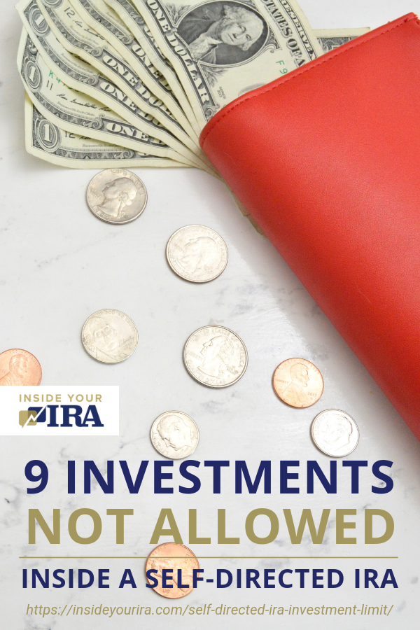 9 Investments Not Allowed Inside A Self-Directed IRA | Inside Your IRA https://insideyourira.com/self-directed-ira-investment-limit/