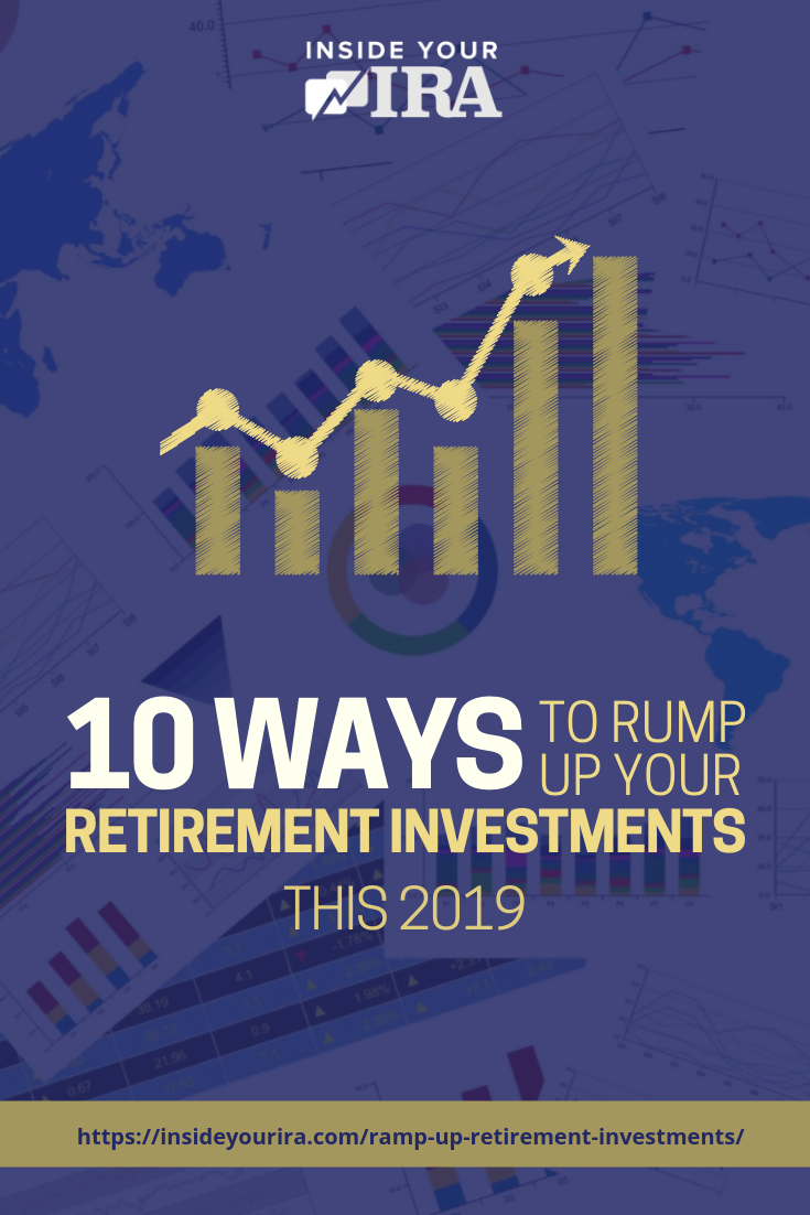 10 Ways To Ramp Up Your Retirement Investments This Year https://insideyourira.com/ramp-up-retirement-investments/
