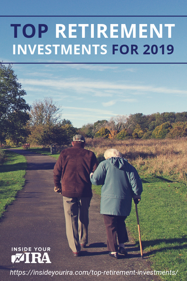 Top Retirement Investments for 2019 | Inside Your IRA https://insideyourira.com/top-retirement-investments/
