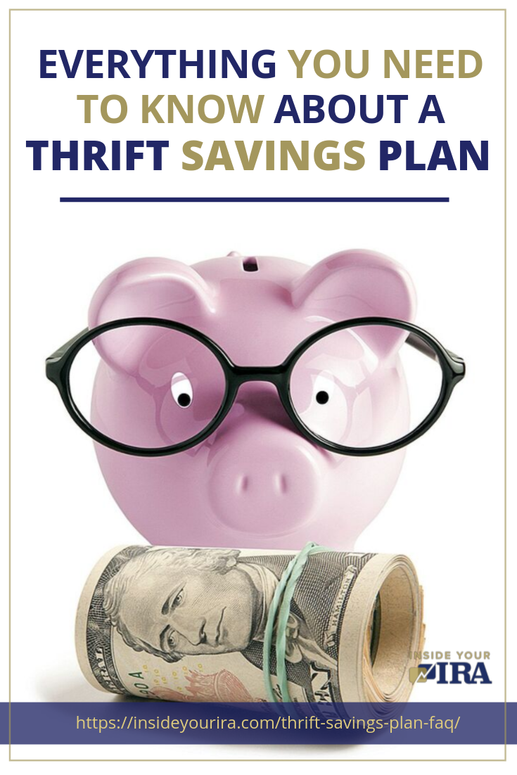Everything You Need To Know About A Thrift Savings Plan (TSP) | Inside Your IRA https://insideyourira.com/thrift-savings-plan-faq/