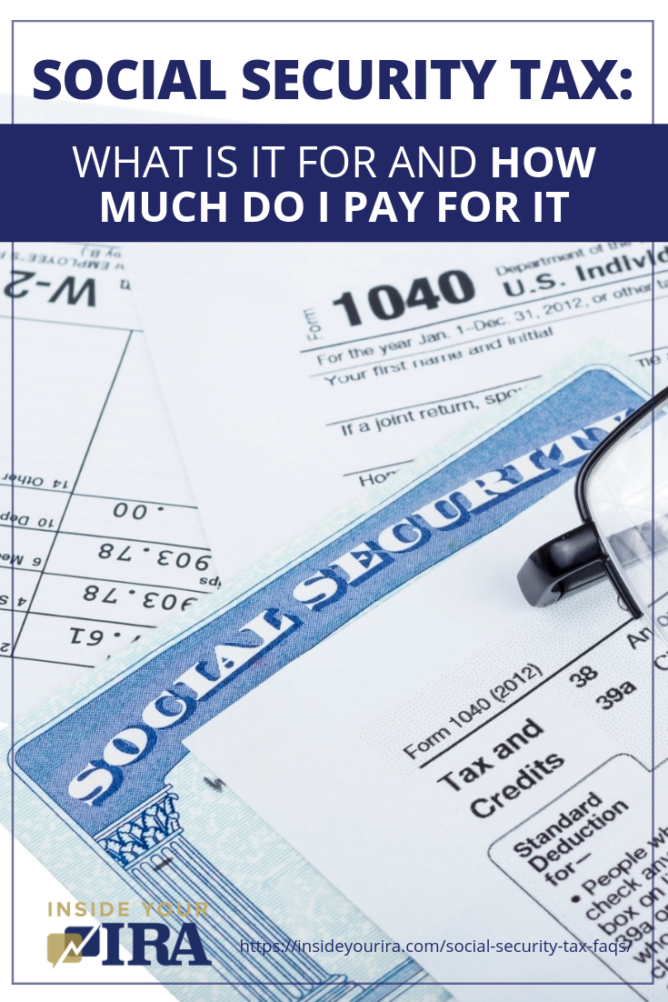 Social Security Tax: What Is It For And How Much Do I Pay For It | Inside Your IRA https://insideyourira.com/social-security-tax-faqs/