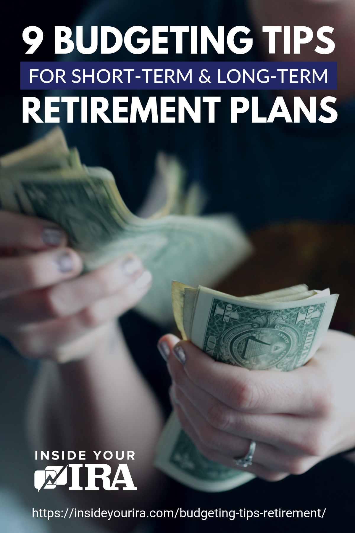 9 Budgeting Tips For Short-Term And Long-Term Retirement Plans | Inside Your IRA https://insideyourira.com/budgeting-tips-retirement/