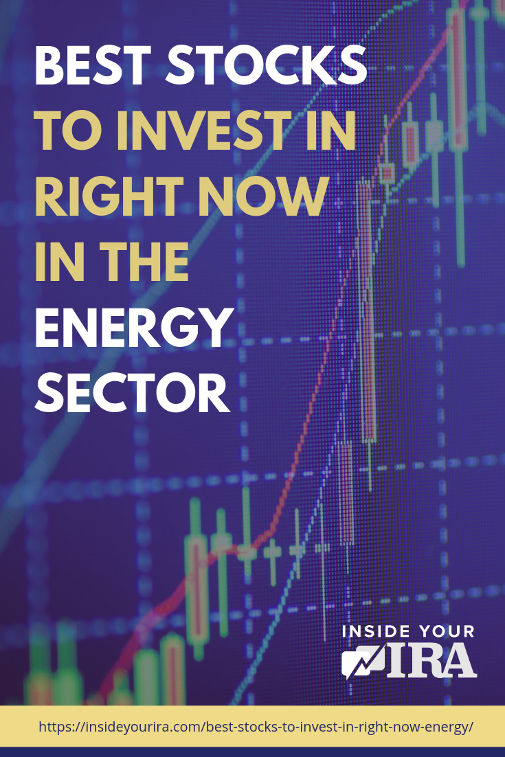 Best Stocks To Invest In Right Now In The Energy Sector