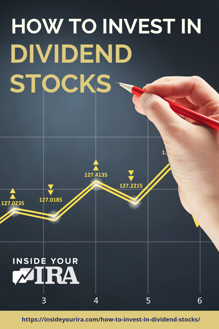 How To Invest In Dividend Stocks Inside Your IRA | https://insideyourira.com/how-to-invest-in-dividend-stocks/