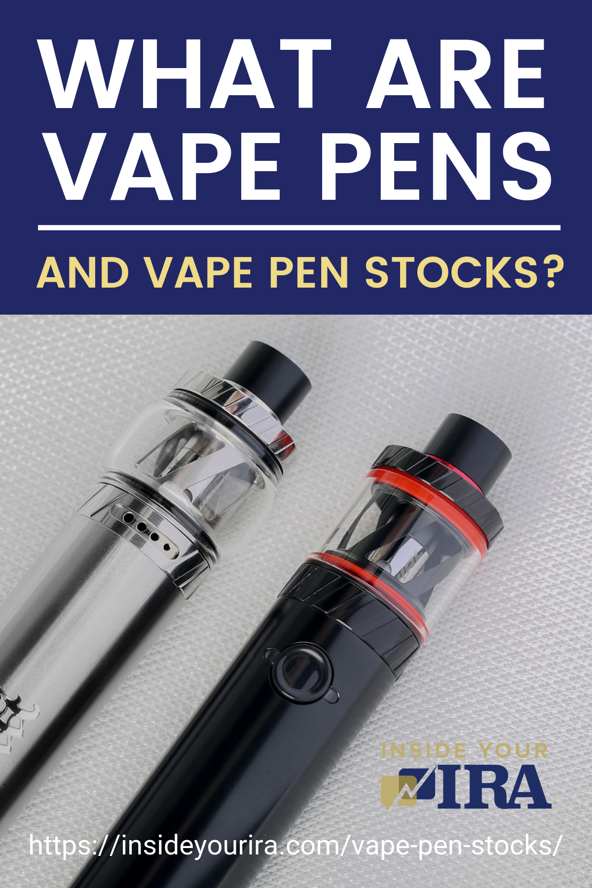 What Are Vape Pens And Vape Pen Stocks | Inside Your IRA
