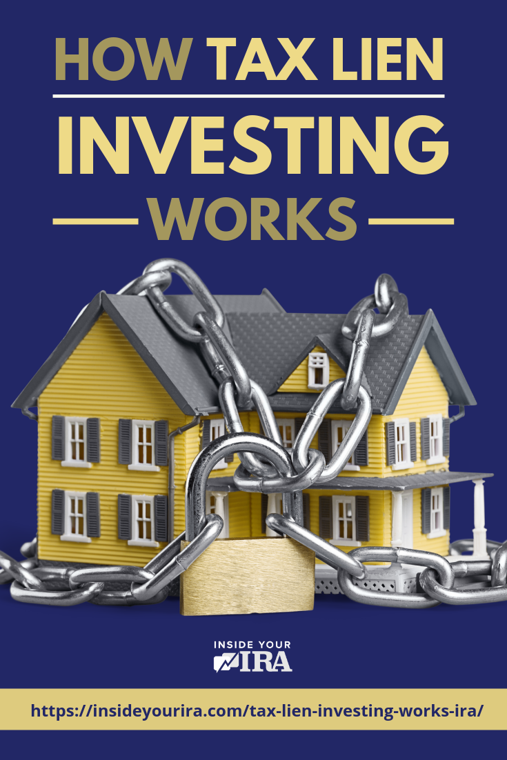 How Tax Lien Investing Works | Inside Your IRA https://insideyourira.com/tax-lien-investing-works-ira/