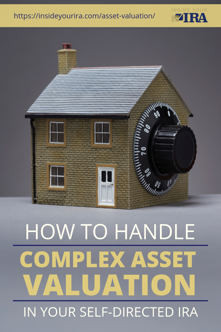 How To Handle Complex Asset Valuation In Your Self-Directed IRA | Inside Your IRA https://insideyourira.com/asset-valuation/