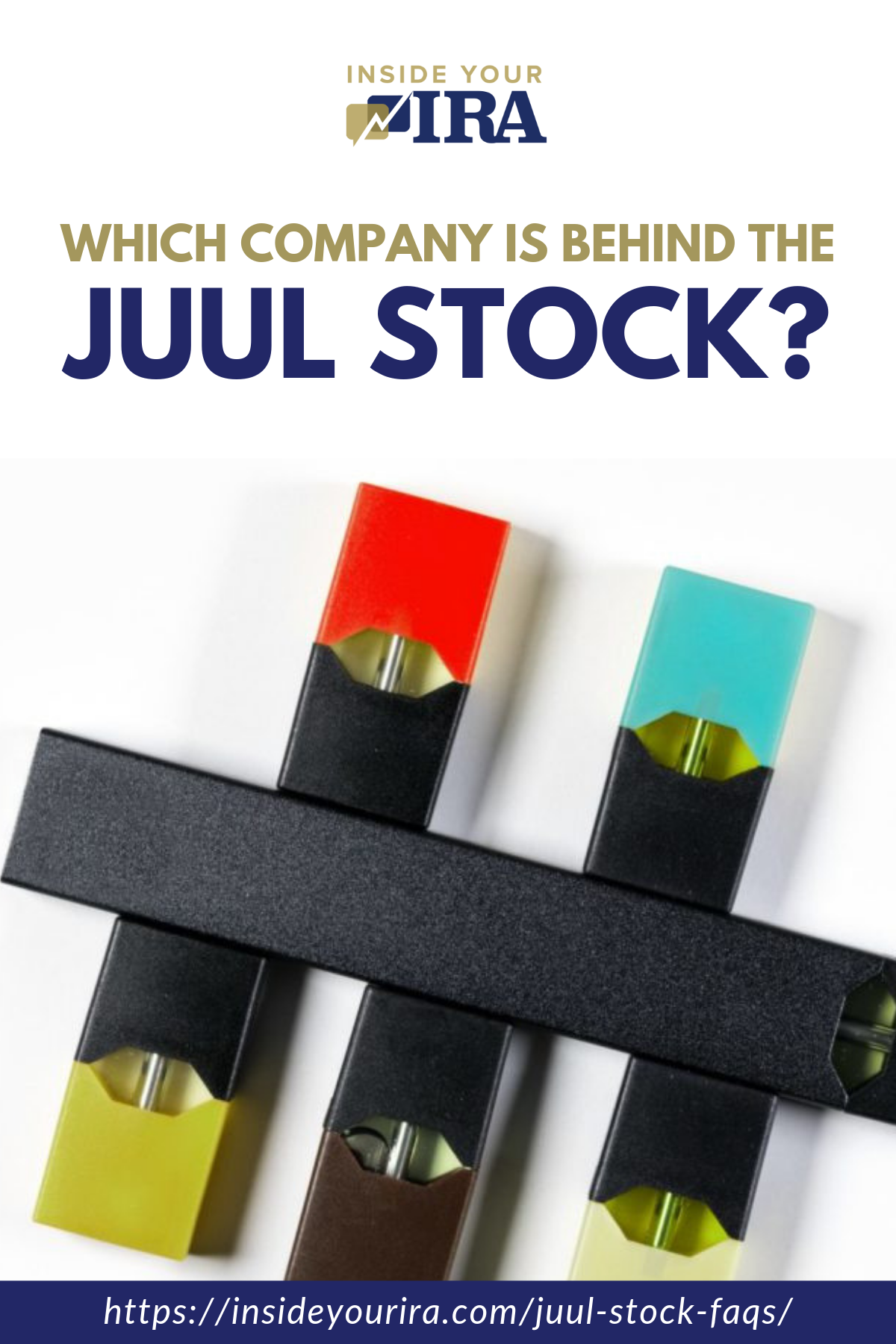 Which Company Is Behind the Juul Stock? | Inside Your IRA https://insideyourira.com/juul-stock-faqs/