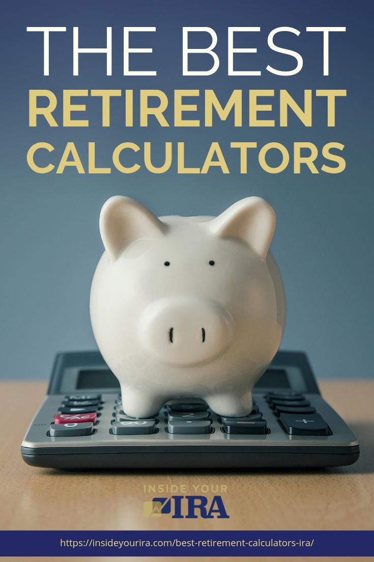 The Best Retirement Calculators Recommended | Inside Your IRA | https://insideyourira.com/best-retirement-calculators-ira/