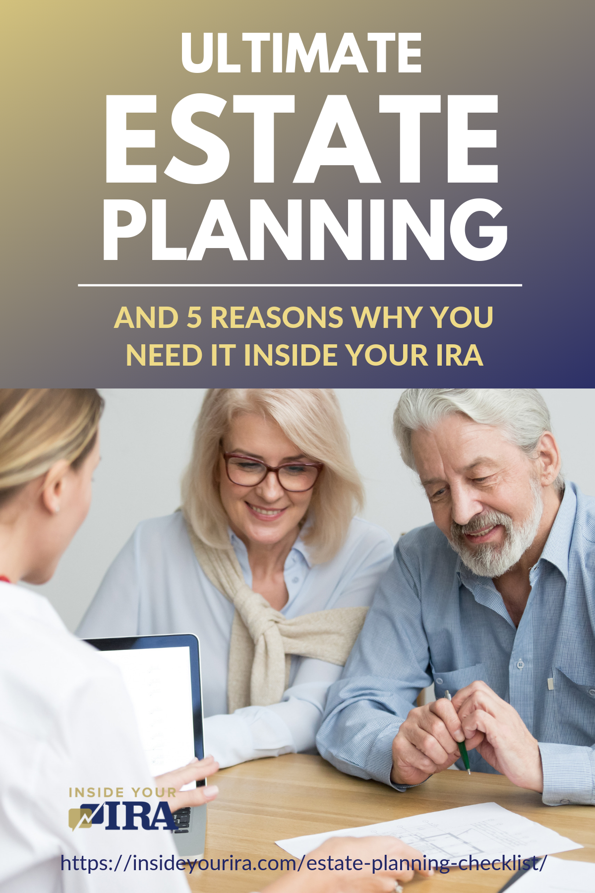 Ultimate Estate Planning Checklist and 5 Reasons Why You Need It Inside Your IRA https://insideyourira.com/estate-planning-checklist/